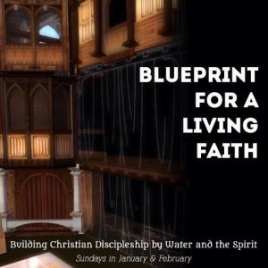 Blueprint for a Living Faith | Sundays @PerritteUMC in January & February